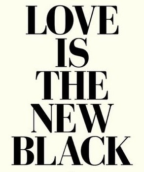 love-is-the-new-black.jpg